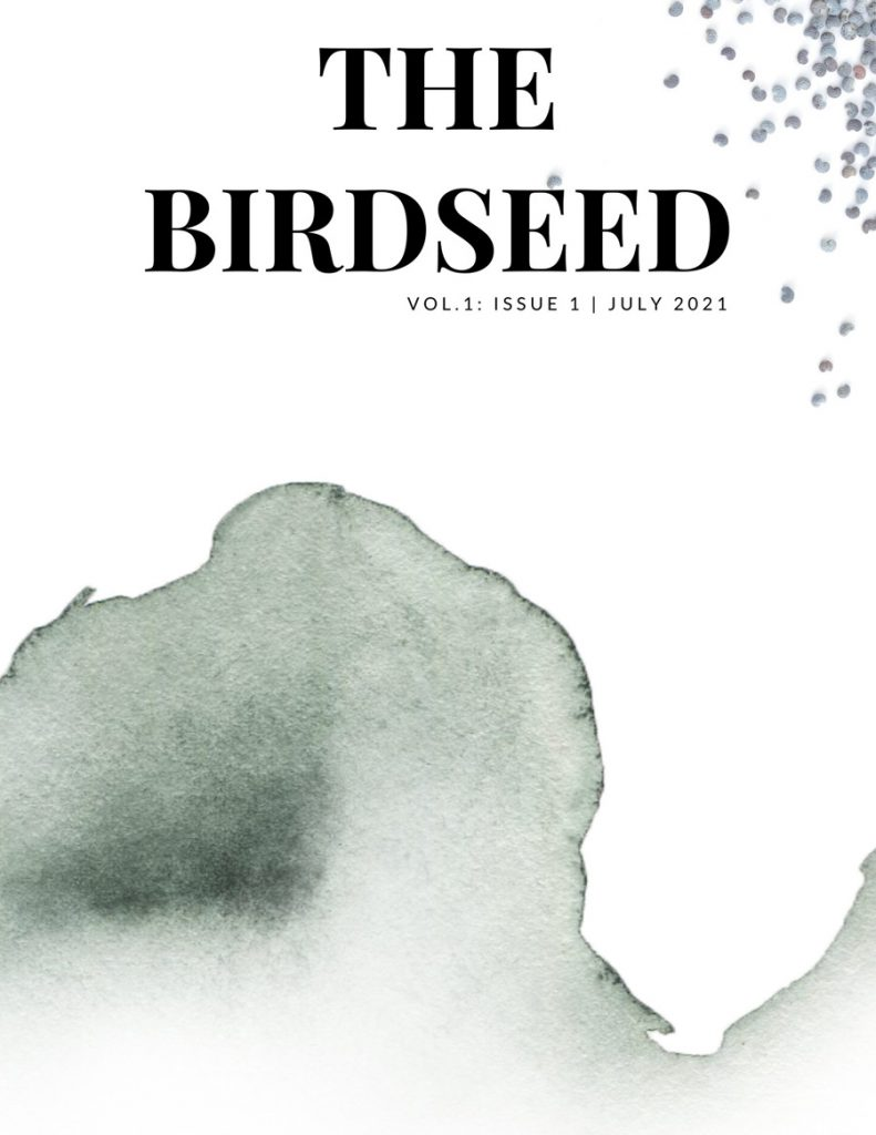 The Birdseed, Vol. 1: Issue 1 | July 2021